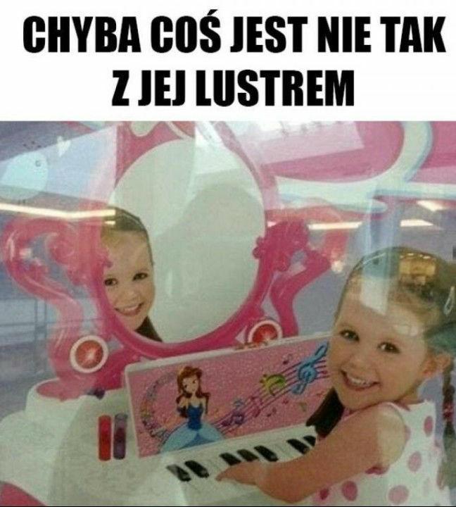 Lustereczko powiedz przecie :D