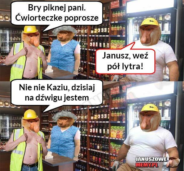 Janusz weź pół lytra