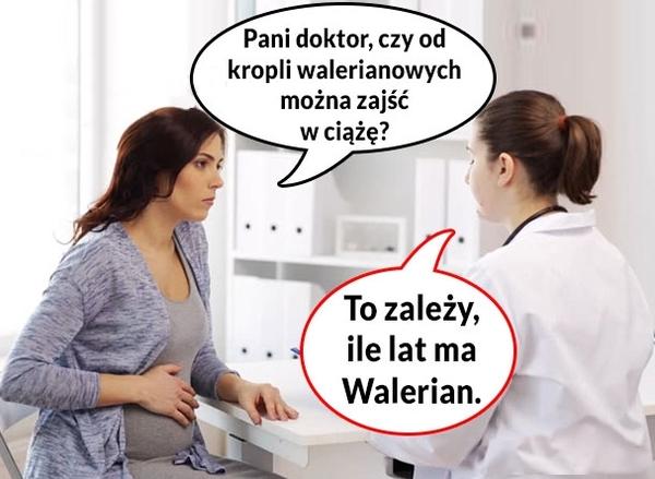 Walerianowe krople - czy można od nich zajść w ciążę? :D