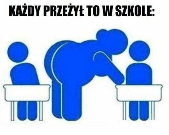 Każdy to kiedyś przeżył w szkole