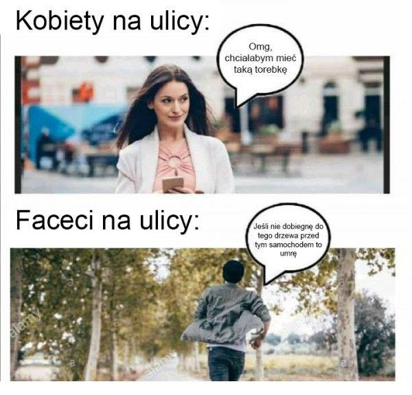 Kobiety na ulicy vs mężczyźni