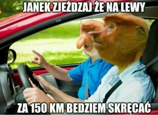 Kiedy Janusz nawiguje :D