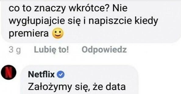Netflix - mistrz ciętej riposty :D