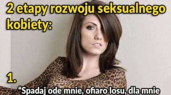 Etapy rozwoju seksualnego kobiety :D