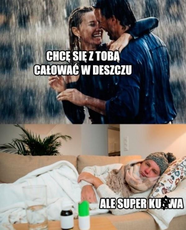 Pocałunki w deszczu i ich skutki :D