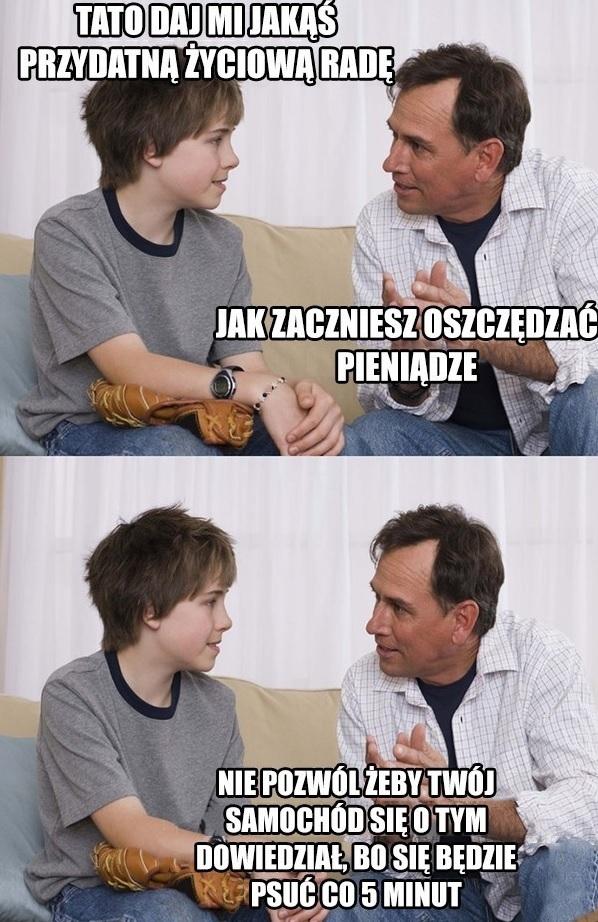 Życiowe rady ojca :D