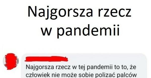 Najgorsza rzecz w pandemii